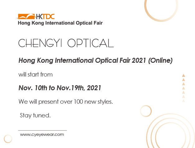 CHENG YI OPTICAL IN HONG KONG SHOW 2021 ( ONLINE)