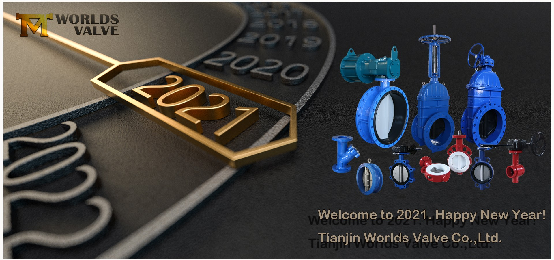 Happy New Year!Best wishes from Tianjin Worlds Valve,a professional butterfly valve manufacture