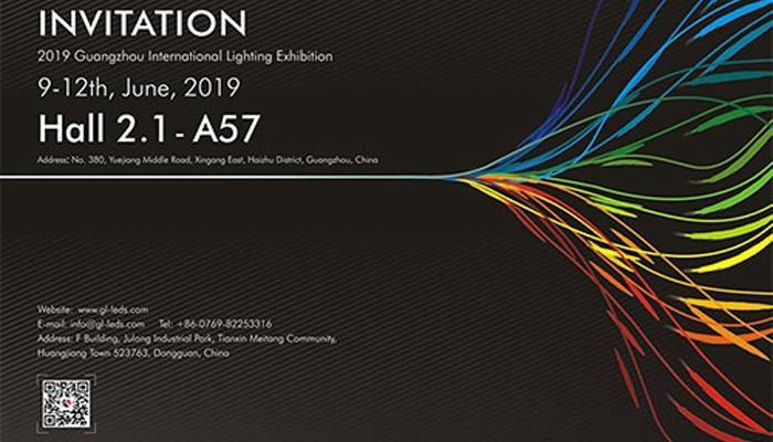 (June, 9~12th, 2019) Guangzhou International Lighting Exhibition (Guangzhou, China)
