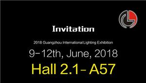 (June, 9~12th, 2018) Guangzhou International Lighting Exhibition (Guangzhou, China)