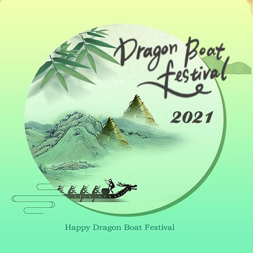 2021 Dragon Boat Festival Notice