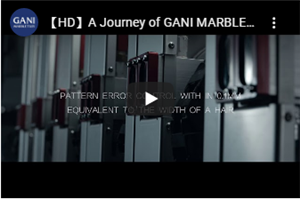 A Journey of GANI MARBLE TILES(R&D&PRODUCTION)