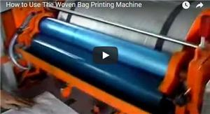 How to Use The Woven Bag Printing Machine